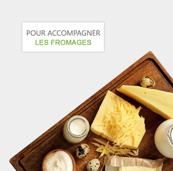 Pour accompagner les fromages
